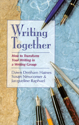 Image for Writing Together: How to Transform Your Writing in a Writing Group