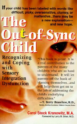 The Out-of-Sync Child, Carol Stock Kranowitz, Larry B. Silver