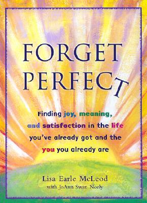 Forget Perfect, LISA EARLE MCLEOD, JOANN SWAN