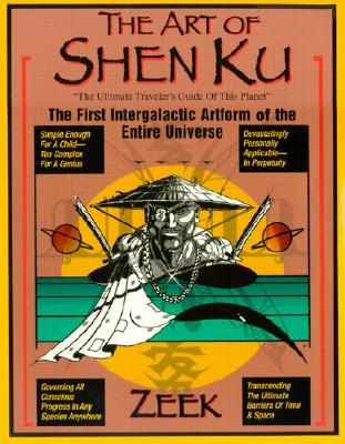 Image for ART OF SHEN KU FIRST INTERGALACTIC ARTFORM OF THE ENTIRE UNIVERSE