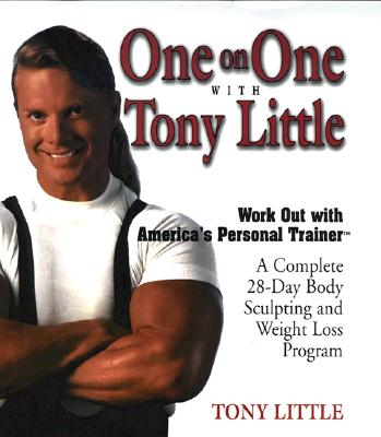 Image for One on One with Tony Little: A Complete 28-Day Body Sculpting And Weight Loss Program