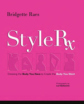 Image for STYLE RX : DRESSING THE BODY YOU HAVE TO