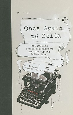 Image for Once Again to Zelda: The Stories Behind Literature's Most Intriguing Dedications