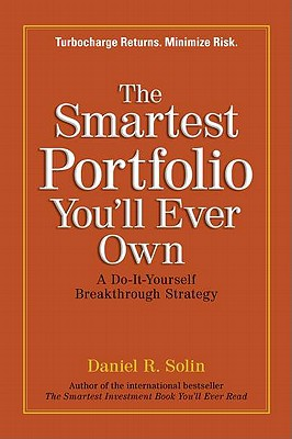Image for The Smartest Portfolio You'll Ever Own: A Do-It-Yourself Breakthrough Strategy