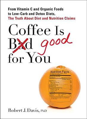 Coffee is Good for You, Robert J Davis
