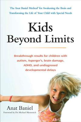 Image for Kids Beyond Limits: The Anat Baniel Method for Awakening the Brain and Transforming the Life of Your Child With Special Needs
