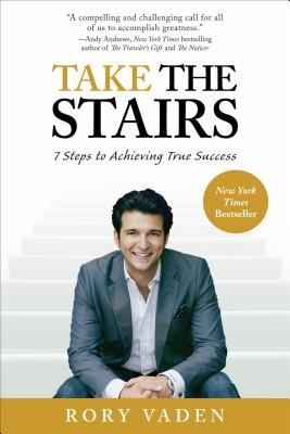Image for Take the Stairs: 7 Steps to Achieving True Success