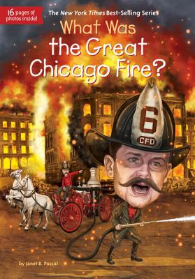 What Was the Great Chicago Fire?, Janet B. Pascal, Who HQ