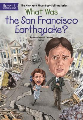 What Was the San Francisco Earthquake?, Dorothy Hoobler, Who HQ, Thomas Hoobler