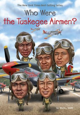 Image for Who Were the Tuskegee Airmen? (Who Was?)