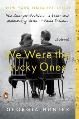We Were the Lucky Ones: A Novel, Georgia Hunter