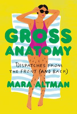 Image for Gross Anatomy: Dispatches from the Front (and Back)