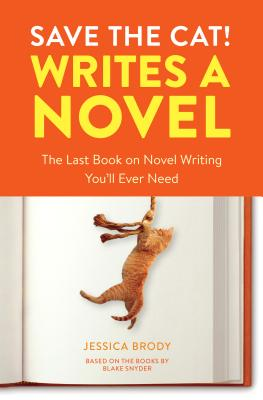 Image for Save the Cat! Writes a Novel: The Last Book On Novel Writing You'll Ever Need