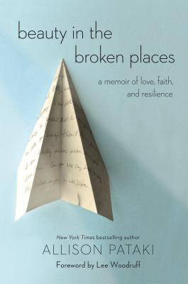 Image for Beauty in the Broken Places: A Memoir of Love, Faith, and Resilience