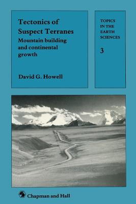 Image for Tectonics of Suspect Terranes: Mountain Building and Continental Growth (Topics in the Earth Sciences) (German Edition)