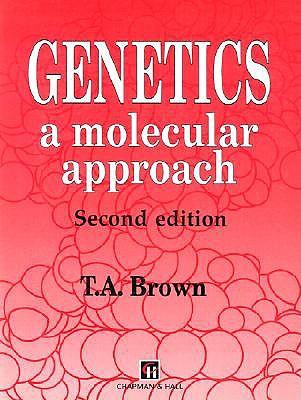 Genetics: A Molecular Approach, Brown, Terry A.