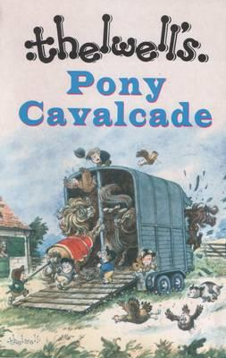 Image for Pony Cavalcade 3in1 Angels on Horseback, A Leg at Each Corner, Thelwell's Riding Academy