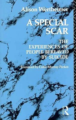 Image for A Special Scar: The Experiences of People Bereaved by Suicide