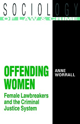Image for Offending Women: Female Lawbreakers and the Criminal Justice System (Medical Intelligence Unit (Unnumbered))