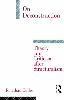 Image for On Deconstruction : Theory and criticism After Structuralism