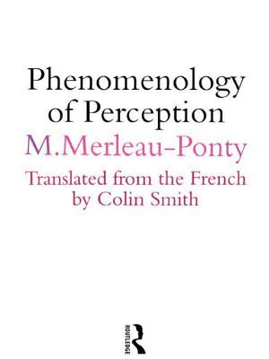 Image for PHENOMENOLOGY OF PERCEPTION TRANSL. BY COLIN SMITH