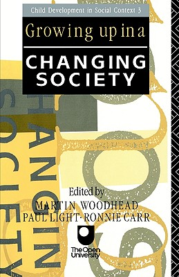 Image for Growing Up in a Changing Society (Child Development in Social Context)