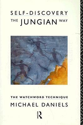 Image for Self-Discovery the Jungian Way: The Watchword Technique