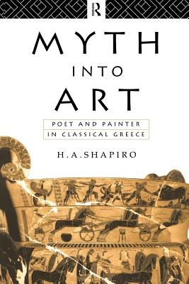 Image for Myth Into Art: Poet and Painter in Classical Greece