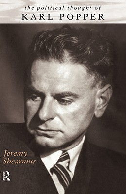 The Political Thought of Karl Popper, Shearmur, Jeremy
