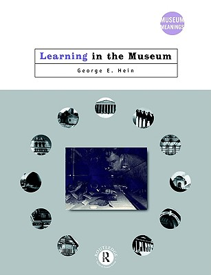 Learning in the Museum (Museum Meanings), Hein, George E.