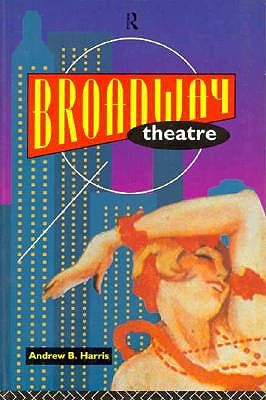 Image for Broadway Theatre (Theatre Production Studies)