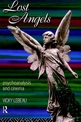 Image for Lost Angels: Psychoanalysis and Cinema