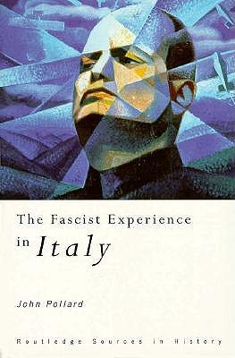 Image for The Fascist Experience in Italy (Routledge Sources in History)