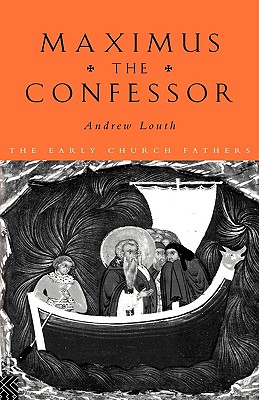 Image for Maximus the Confessor (Routledge Early Church Fathers)