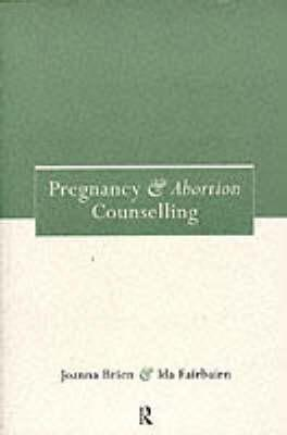 Pregnancy and Abortion Counselling, Brien, Joanna; Fairbairn, Ida