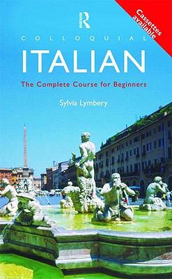 COLLOQUIAL ITALIAN: COMPLETE LANGUAGE COURSE (COURSE BOOK PLUS 2 CASSETTES)