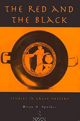 The Red and the Black: Studies in Greek Pottery, Sparkes, Brian A.