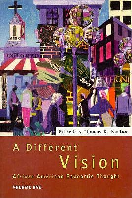 Image for A Different Vision - Vol 1: African American Economic Thought, Volume 1 (Science)
