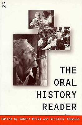 Image for The Oral History Reader (Routledge Readers in History)
