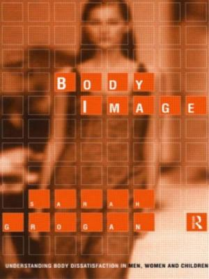Image for Body Image: Understanding Body Dissatisfaction in Men, Women and Children
