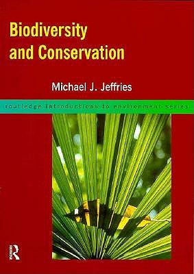 Biodiversity and Conservation (Routledge Introductions to Environment: Environment and Society Texts), Jeffries, Michael J.