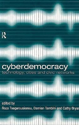 Image for Cyberdemocracy: Technology, Cities and Civic Networks