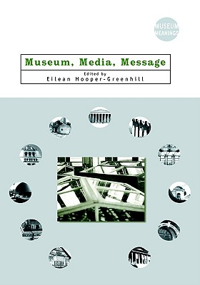 Image for Museum, Media, Message (Museum Meanings)