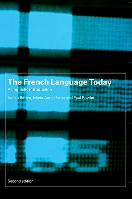 Image for The French Language Today: A Linguistic Introduction