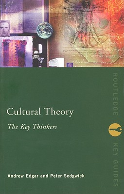 Cultural Theory: The Key Thinkers (Routledge Key Guides)