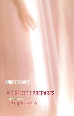 Image for Director Prepares: Seven Essays on Art and Theatre