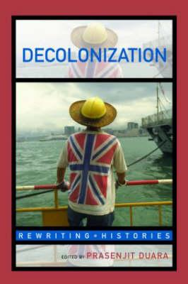 Image for Decolonization: Perspectives from Now and Then (Rewriting Histories)