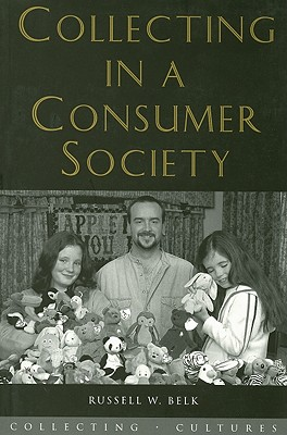 Image for Collecting in a Consumer Society (Collecting Cultures)