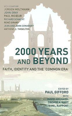 Image for 2000 Years and Beyond: Faith, Identity and the 'Commmon Era'