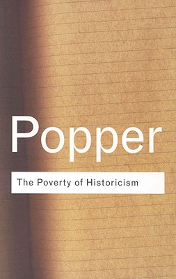 The Poverty of Historicism (Routledge Classics) (Volume 88), Popper, Karl